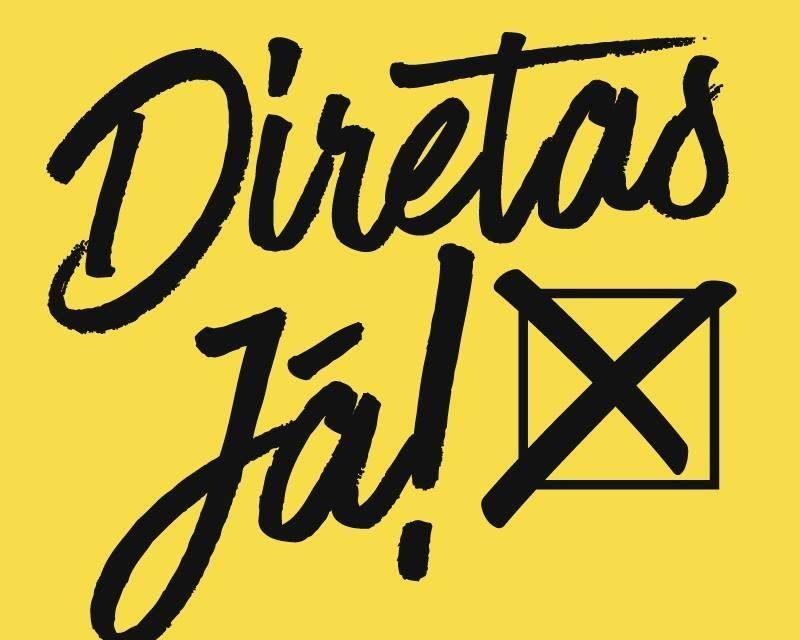 A luta agora é por Eleições Diretas Já!