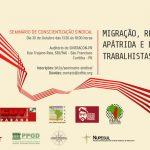 """Seminário """"Migração, Refúgio, Apátridas e Direitos Trabalhistas"""" acontece em Curitiba. Confira a programação completa!"""